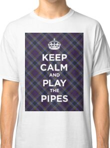 Keep calm, play the bagpipes Scottish tartan Classic T-Shirt