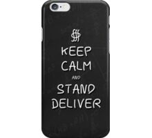 Keep Calm and Stand, Deliver - Chalkboard iPhone Case/Skin
