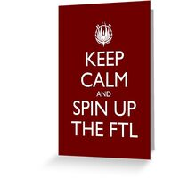Keep Calm and Spin Up The FTL (Red) Greeting Card