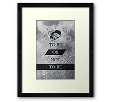To Be or Not To BE Shakespeare Quotes Framed Print