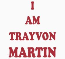 I am Trayvon Martin Red Lettering T Shirts by cerenimo