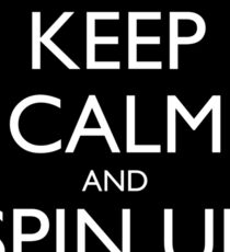 Keep Calm and Spin Up The FTL (Black) Sticker
