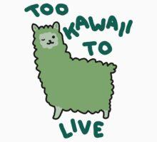 Too Kawaii To Live by teecup