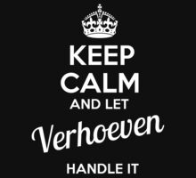 VERHOEVEN KEEP CLAM AND LET  HANDLE IT - T Shirt, Hoodie, Hoodies, Year, Birthday  by novalac3