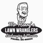 Mr Henry's Lawn Wranglers by Tabner