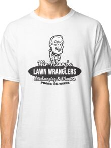 Mr Henry's Lawn Wranglers Classic T-Shirt