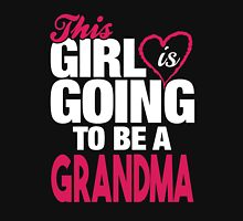 This Girl Is Going to Be A Grandma Womens Fitted T-Shirt