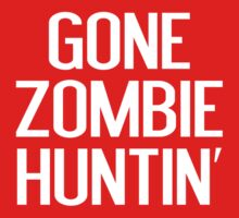 Gone Zombie Huntin' by BrightDesign