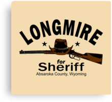 Longmire For Sheriff Canvas Print