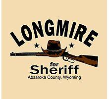 Longmire For Sheriff Photographic Print