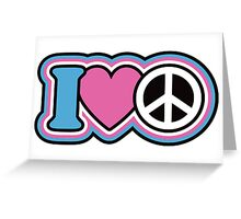 I Love Peace Greeting Card
