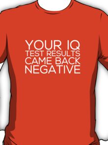IQ Test Results (for dark apparel) T-Shirt