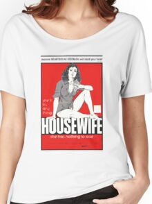 The Housewife She Has Nothing To Lose Women's Relaxed Fit T-Shirt