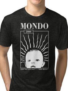 MONDO 2000 - How Fast, How Dense? Tri-blend T-Shirt