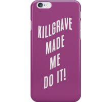 Killgrave made me do it! iPhone Case/Skin