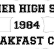 Breakfast Club Member. Sticker