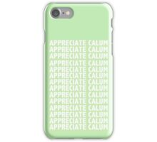 Appreciate Calum Hood iPhone Case/Skin