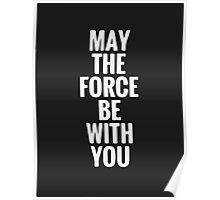 may the force be with u  Poster
