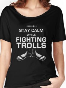 Stay Calm While Fighting Trolls Women's Relaxed Fit T-Shirt