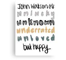 John Watson (n) Canvas Print