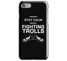 Stay Calm While Fighting Trolls iPhone Case/Skin