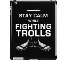 Stay Calm While Fighting Trolls iPad Case/Skin