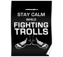 Stay Calm While Fighting Trolls Poster