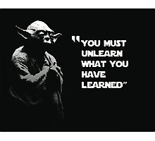 you must unlearn what youve learned Photographic Print
