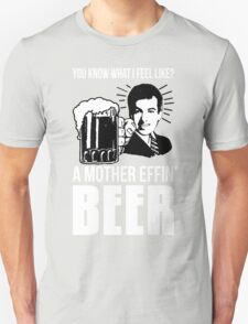 A Mother Effin' Beer Unisex T-Shirt