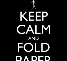 Keep Calm and Fold Paper - Stickman/Black by olmosperfect
