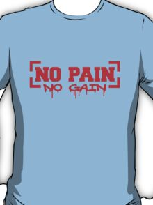 No Pain No Gain T-Shirt