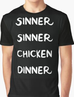 sinner sinner chicken dinner Graphic T-Shirt