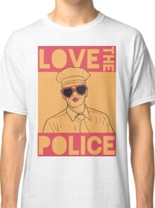 Love the Police Classic T-Shirt