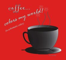 Coffee Colors My World - Achromatic Strategy (no background) Kids Tee