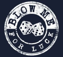 Blow Me For Luck by protos
