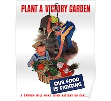 Plant A Victory Garden Our Food Is fighting -- WW2 Poster