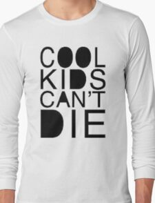 cool kids cant die T-Shirt
