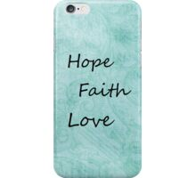 Hope, Faith, Love iPhone Case/Skin