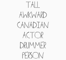 Tall Awkward Canadian Actor Drummer Person by corymonteeth