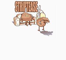 Striptease Unisex T-Shirt