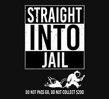 Straight Into Jail Unisex T-Shirt
