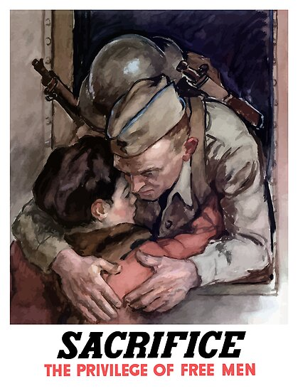 Sacrifice -- The Privilege Of Free Men by warishellstore