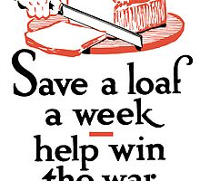 Save A Loaf A Week -- Help Win The War by warishellstore