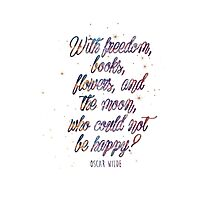 With freedom, books... Photographic Print