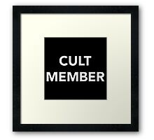 CULT MEMBER (WHITE) Framed Print