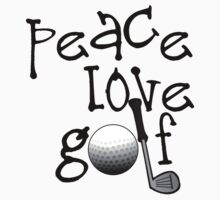 Peace, Love, Golf by shakeoutfitters