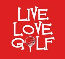 Live, Love, Golf Unisex T-Shirt