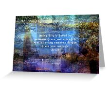 Inspirational Lao Tzu spiritual Courage quote Greeting Card