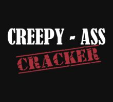 Creepy Ass Cracker T Shirts by cerenimo