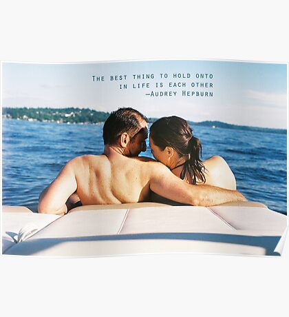 The Best thing to hold onto in life is each other—Audrey Hepburn Poster